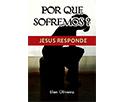 Por que Sofremos? – Jesus Responde