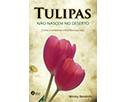 Tulipas não nascem no deserto