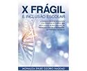 X Frágil E Inclusão Escolar